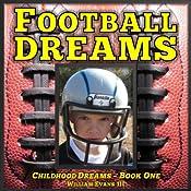 Football Dreams: Childhood Dreams Series, Book One   William Evans III
