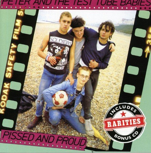 Pissed And Proud/Peter And The Test Tube Babies