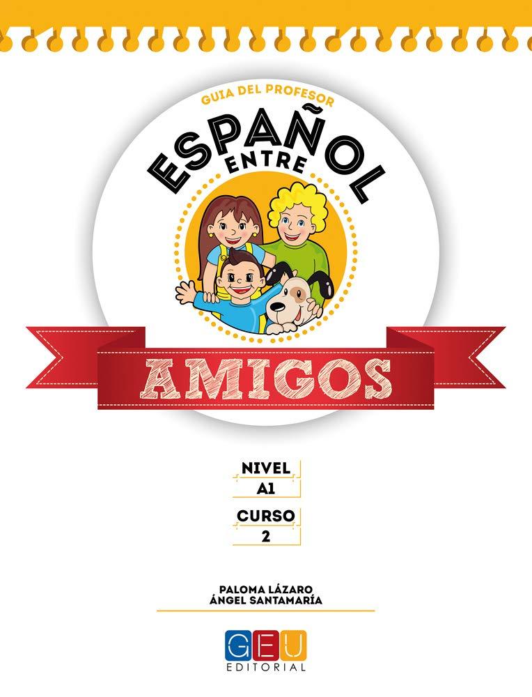 GUIA 2 ESPAÑOL ENTRE AMIGOS (Spanish) Paperback