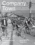 Company Town: BBC/ABB und die Industriestadt Baden
