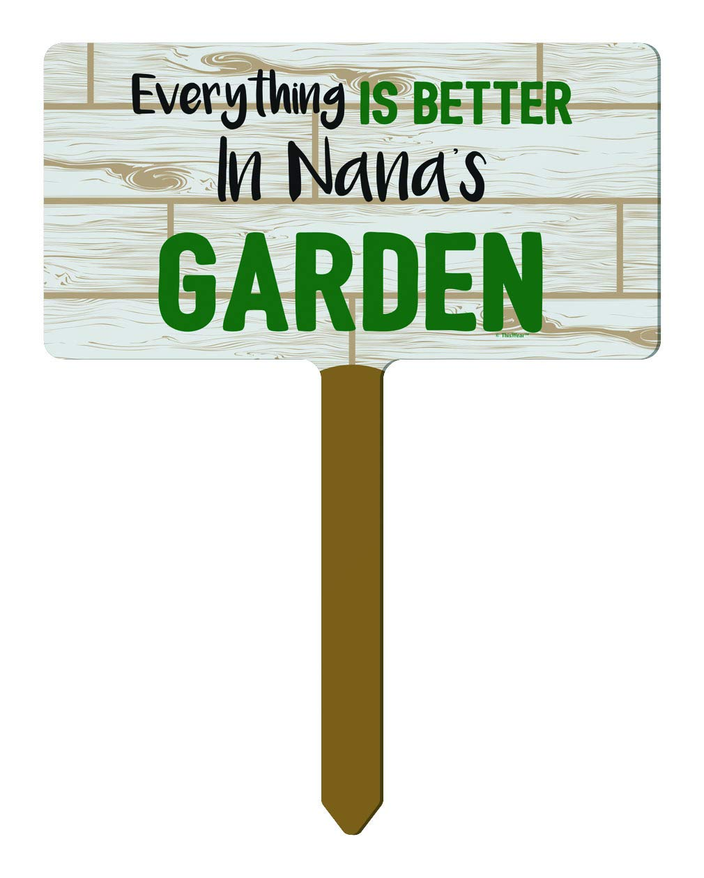 ThisWear Nana Gardening Gifts Everything is Better in Nanas Garden Nana Gifts 1-Pack Rectangle Garden Sign