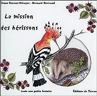 La mission des hérissons par Eliane Haroux-Métayer