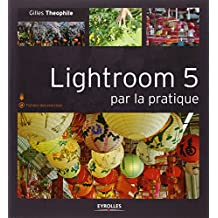 LIGHTROOM 5 PAR LA PRATIQUE