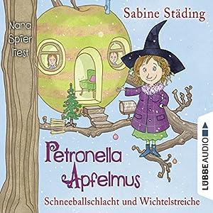 Schneeballschlacht und Wichtelstreiche (Petronella Apfelmus 3) Hörbuch