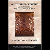 New Islamic Dynasties: A Chronological and Genealogical Manual (The New Edinburgh Islamic Surveys)