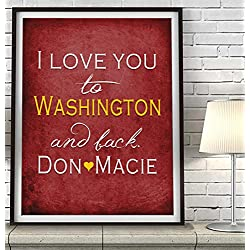 """I Love You to Washington and Back"" ART PRINT, Customized & Personalized UNFRAMED, Wedding gift, Valentines day gift, Christmas gift, Father's day gift, All Sizes"
