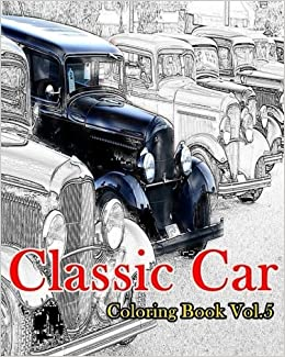 Amazon Classic Car Coloring Book Vol5 American Muscle Cars Volume 5 9781535454469 Mimic Mock Books