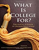 What is College For? The Public Purpose of Higher Education