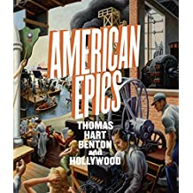 American Epics: Thomas Hart Benton and Hollywood