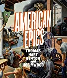 img - for American Epics: Thomas Hart Benton and Hollywood book / textbook / text book