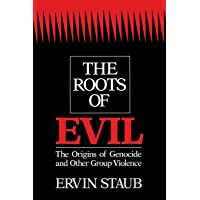 The Roots of Evil: The Origins of Genocide and Other Group Violence