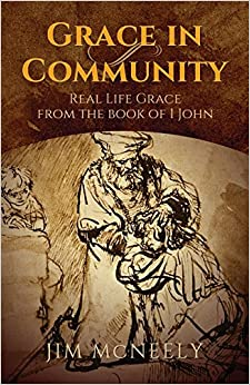 Book Grace in Community: Real Life Grace from the Book of 1 John