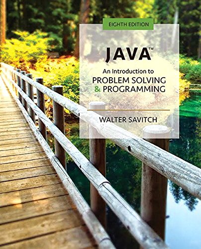 Java: An Introduction to Problem Solving and Programming (8th Edition) by Pearson