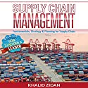 Supply Chain Management: Fundamentals, Strategy, Analytics & Planning for Supply Chain & Logistics Management Audiobook by Khalid Zidan Narrated by Thomas Hogan