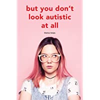 But you don't look autistic at all