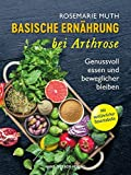 Arthrose heilen mit basischer Ernährung: Genussvoll essen und beweglicher bleiben