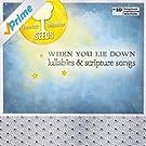 When You Lie Down: Lullabies & Scripture Songs, Vol. 10