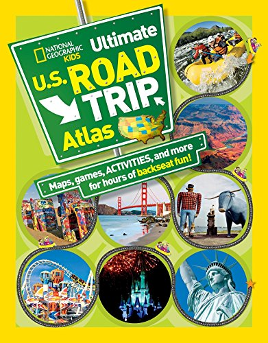 National Geographic Kids Ultimate U.S. Road Trip Atlas: Maps, Games, Activities, and More for Hours of Backseat Fun ()