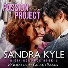 Passion Project: DIY, Book 2 Audiobook by Sandra Kyle Narrated by Kelley Hazen