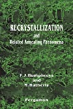 Recrystallization and Related Annealing Phenomena, Hatherly, M. and Hatherly, M., 0080418848