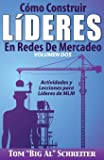 Cómo Construir Líderes En Redes De Mercadeo Volumen Dos: Actividades Y Lecciones Para Líderes de MLM (Spanish Edition)
