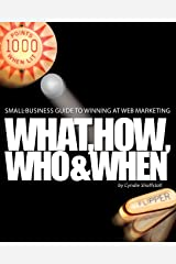 Small-business Guide to Winning at Web Marketing: Why, What, How, Who, and When Paperback
