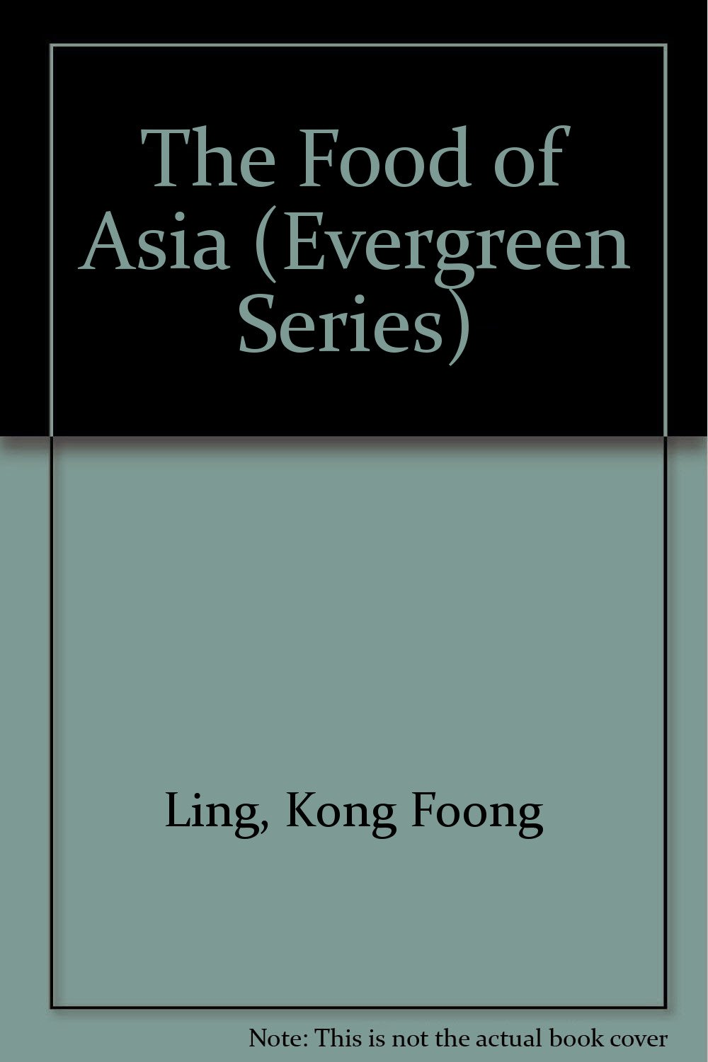 The Food of Asia (Evergreen Series): Kong Foong Ling: 9783822870518 ...