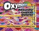 Oxymorons: Absurdly Logical Quilts