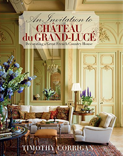 Cheap  An Invitation to Chateau du Grand-Lucé: Decorating a Great French Country House