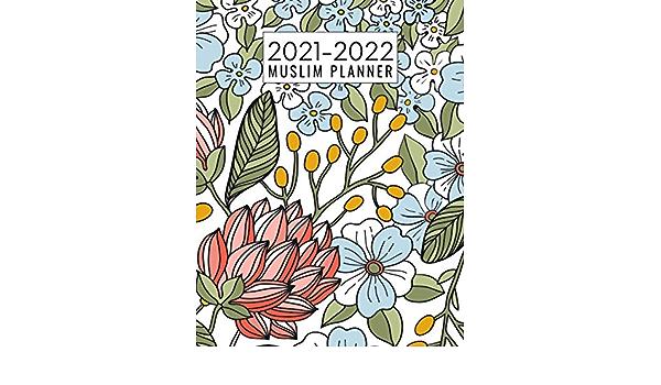 Uw Calendar 2022.Muslim Planner 2021 2022 2 Year Calendar 2021 2022 Monthly Planner 24 Months Agenda Planner Islamic Gift For Women Girls Elegant Floral Cover Publishing Bismillah 9798562488244 Amazon Com Books
