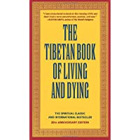 The Tibetan Book of Living and Dying: The Spiritual Classic & International Bestseller...