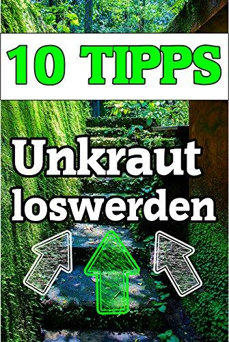 unkraut-entfernen-top-10-tipps-ratgeber-buch-unkraut-entfernen-diese-10-mglichkeiten-gibt-es-german-edition
