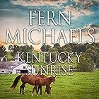 Kentucky Sunrise Hörbuch von Fern Michaels Gesprochen von: Susie Berneis