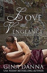 Love & Vengeance (Love in the Roman Empire Book 1)