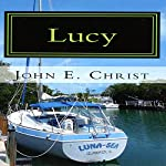 Lucy: Avenging Hitwoman | John E. Christ