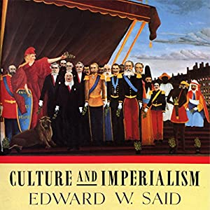 Culture and Imperialism Audiobook