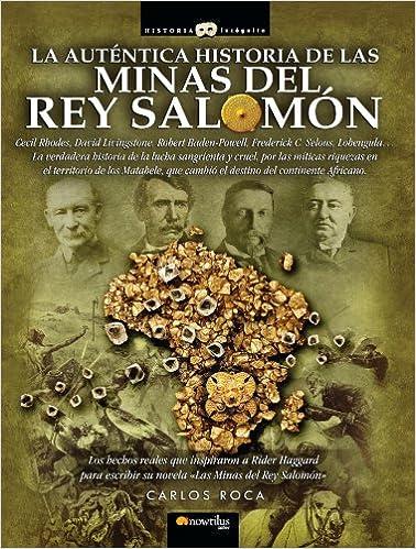 La Auténtica Historia de las Minas del Rey Salomón (Historia Incognita)