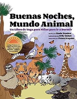 Buenas Noches, Mundo Animal: Un Libro de Yoga para Niños para ir a Dormir (Spanish Edition)