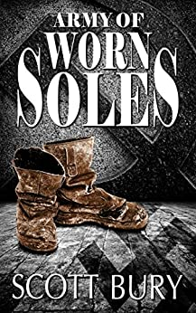 Army of Worn Soles (The Eastern Front Trilogy Book 1) by [Bury, Scott]