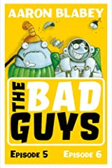 The Bad Guys: Episode 5&6 Paperback