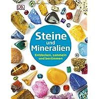 Steine und Mineralien: Entdecken, sammeln und bestimmen