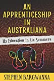 An Apprenticeship in Australiana: My Education in Six Summers