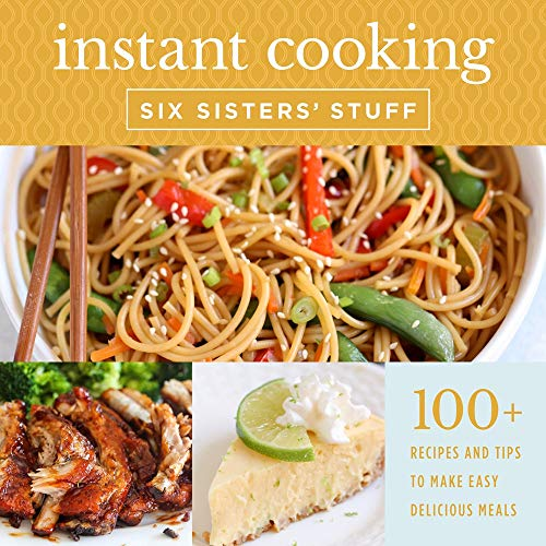 Book Cover: Instant Cooking With Six Sisters' Stuff: A Fast, Easy, and Delicious Way to Feed Your Family