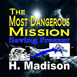 The Most Dangerous Mission Audiobook