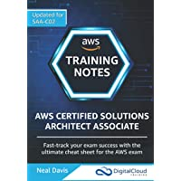 AWS Certified Solutions Architect Associate Training Notes 2019: Fast-track your exam success with the ultimate cheat…