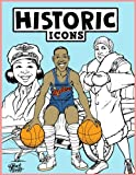 img - for Historic Icons Coloring Book: #TheWorldNeedsColor book / textbook / text book