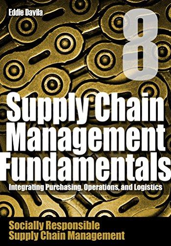 Supply Chain Management Fundamentals 8: Integrating Purchasing, Operations & Logistics: Module Eight (Supply Chain Management Fundamentals: Integrating Purchasing, Operations & Logistics) cover
