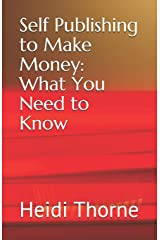Self Publishing to Make Money: What You Need to Know Paperback