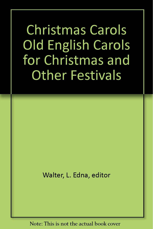CHRISTMAS CAROLS: Old English Carols for Christmas and Other ...