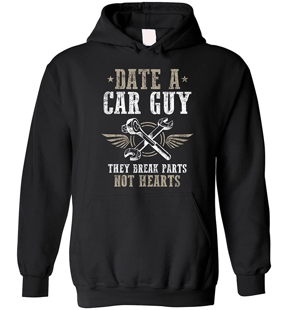Date a Car Guy They Break Parts Not hearts Cute Car Guy Hoodie